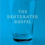 Gus Row - The Dehydrated Gospel