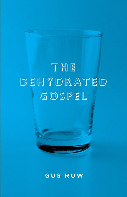 The Dehydrated Gospel